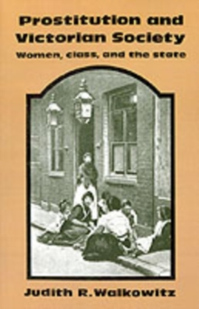 Image for Prostitution and Victorian society  : women, class and the state