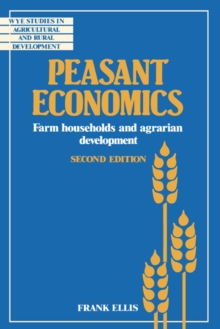 Image for Peasant Economics : Farm Households in Agrarian Development