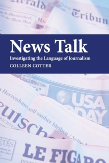 Image for News talk  : investigating the language of journalism