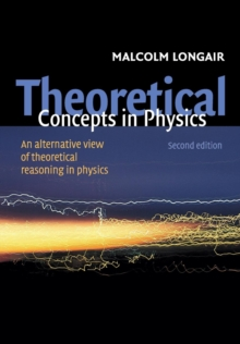 Image for Theoretical concepts in physics  : an alternative view of theoretical reasoning in physics for final-year graduates