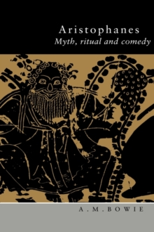 Image for Aristophanes  : myth, ritual and comedy