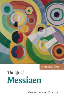 Image for The life of Messiaen
