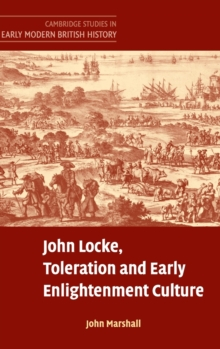 Image for John Locke, toleration and early Enlightenment culture  : religious intolerance and arguments for religious toleration in early modern and 'early Enlightenment' Europe