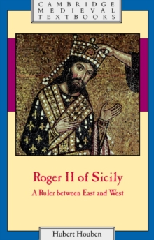 Image for Roger II of Sicily  : a ruler between East and West