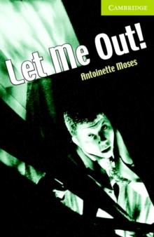 Let me out!Starter/beginner - Moses, Antoinette