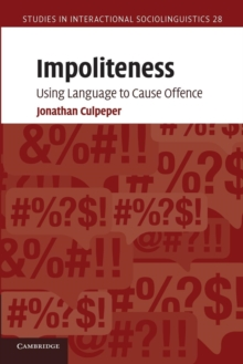 Image for Impoliteness  : using language to cause offence