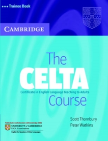 Image for The CELTA course  : certificate in English language teaching to adults: Trainee book