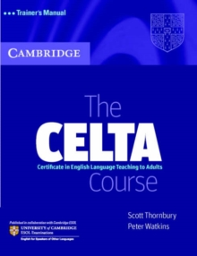 Image for The CELTA course  : Certificate in English Language Teaching to Adults: Trainer's manual