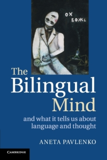 Image for The bilingual mind  : and what it tells us about language and thought