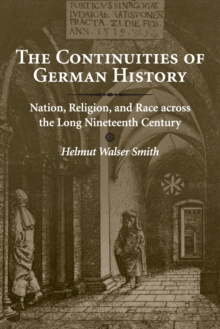 Image for The continuities of German history  : nation, religion, and race across the long nineteenth century