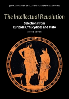 Image for The intellectual revolution  : selections from Euripides, Thucydides and Plato
