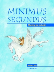 Image for Minimus secundus  : moving on in Latin: Pupil's book