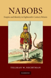 Image for Nabobs  : empire and identity in eighteenth-century Britain