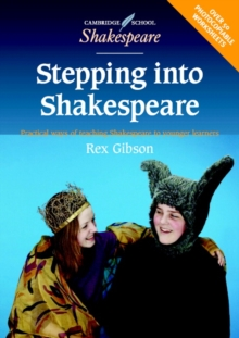 Image for Stepping into Shakespeare  : practical ways of teaching Shakespeare to younger learners