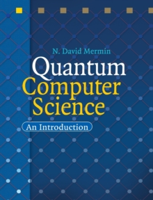 Image for Quantum computer science  : an introduction