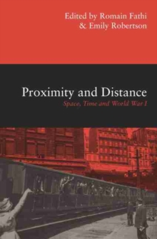Image for Proximity and Distance : Space, Time and World War I