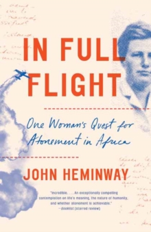 Image for In full flight  : one woman's quest for atonement in Africa