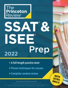 Image for Princeton Review SSAT and ISEE Prep, 2022 : 6 Practice Tests + Review and Techniques + Drills