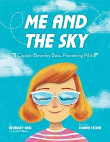 Image for Me and the Sky : Captain Beverley Bass, Pioneering Pilot
