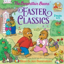The Berenstain Bears Easter classics - Berenstain, Stan