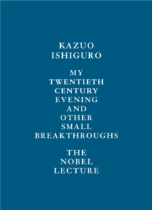 Image for My Twentieth Century Evening and Other Small Breakthroughs: The Nobel Lecture