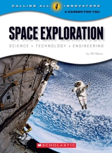 Image for Space Exploration: Science Technology Engineering (Calling All Innovators: A Career for You)