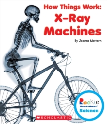 Image for X-Ray Machines (Rookie Read-About Science: How Things Work)
