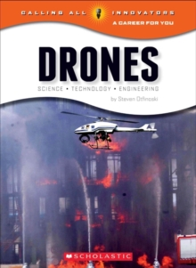 Image for Drones: Science, Technology, and Engineering (Calling All Innovators: A Career for You)