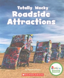 Image for Totally Wacky Roadside Attractions (Rookie Amazing America)