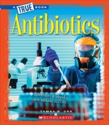 Image for Antibiotics (A True Book: Greatest Discoveries and Discoverers)