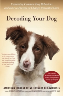 Image for Decoding Your Dog : Explaining Common Dog Behaviors and How to Prevent or Change Unwanted Ones