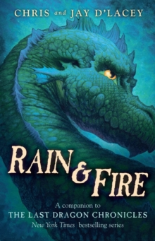Image for Rain & Fire (A Companion to The Last Dragon Chronicles) : A Companion to the Last Dragon Chronicles