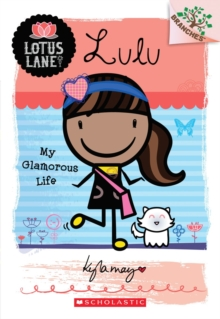 Image for Lulu: My Glamorous Life (A Branches Book: Lotus Lane #3)