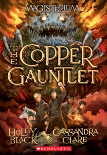 Image for The Copper Gauntlet (Magisterium #2) : Book Two of Magisterium