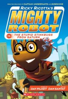 Image for Ricky Ricotta's Mighty Robot vs. the Stupid Stinkbugs from Saturn (Ricky Ricotta's Mighty Robot #6)