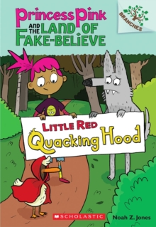 Image for Little Red Quacking Hood: A Branches Book (Princess Pink and the Land of Fake-Believe #2)