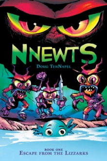 Image for Escape From the Lizzarks (Nnewts #1)