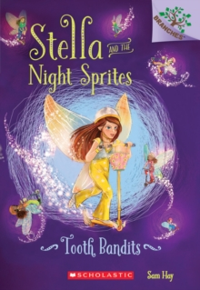 Image for Tooth Bandits: A Branches Book (Stella and the Night Sprites #2)