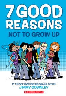 Image for 7 Good Reasons Not to Grow Up