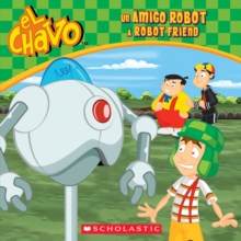 Image for El Chavo: Un amigo robot / A Robot Friend (Bilingual)