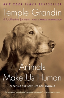 Image for Animals Make Us Human : Creating the Best Life for Animals