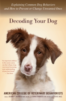 Image for Decoding Your Dog: The Ultimate Experts Explain Common Dog Behaviors and Reveal How to Prevent or Change Unwanted Ones