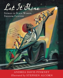 Image for Let It Shine : Stories of Black Women Freedom Fighters