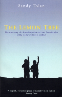 Image for The lemon tree  : the true story of a friendship spanning four decades of Israeli-Palestinian conflict