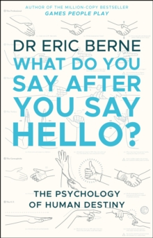 Image for What do you say after you say hello?  : the psychology of human destiny