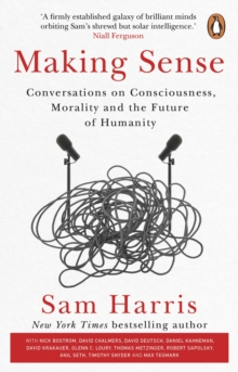 Image for Making sense  : conversations on consciousness, morality and the future of humanity