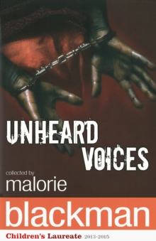 Unheard voices  : a collection of stories and poems to commemorate the 200th anniversary of the Abolition of the Slave Trade Act - Blackman, Malorie
