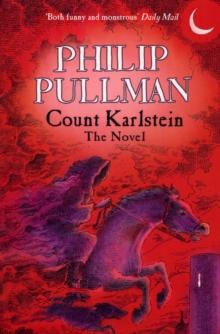 Count Karlstein  : the novel - Pullman, Philip