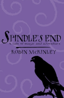 Image for Spindle's end  : a tale of magic and adventure