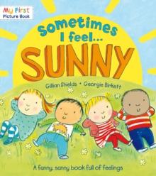 Sometimes I feel-- sunny - Shields, Gillian
